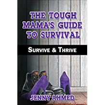 The Tough Mama's Guide to Survival: Survive & Thrive