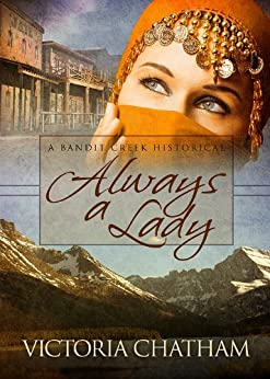 Always A Lady (Bandit Creek Book 14) by [Chatham, Victoria]