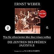 Die Zentren des frühen Jazzstils (Was Sie schon immer über Jazz wissen wollten 2)   Ernst Weber