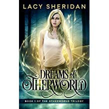 Dreams of Otherworld (The Otherworld Trilogy Book 1)