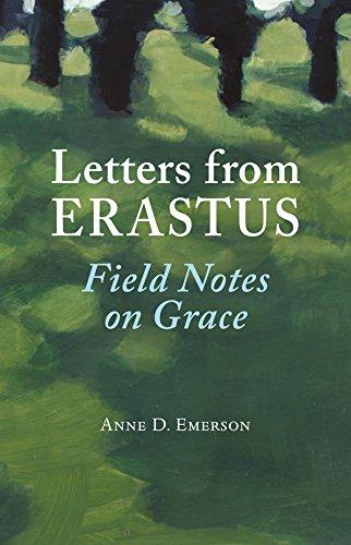 Read Online Letters from Erastus: Field Notes on Grace pdf