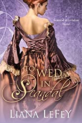 To Wed in Scandal (A Scandal in London Novel)