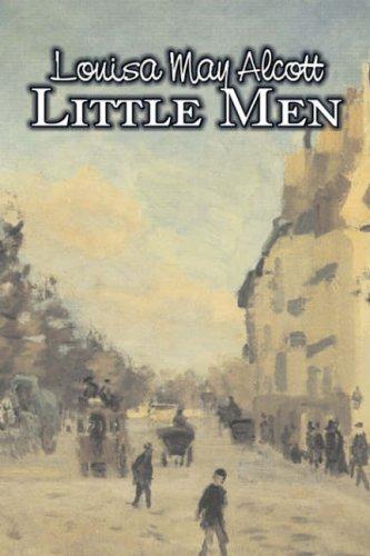 Read Online Little Men by Louisa May Alcott, Fiction, Family, Classics ebook