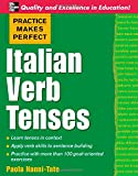 Practice Makes Perfect: Italian Verb Tenses (Practice Makes Perfect Series)