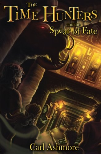 The Time Hunters and the Spear of Fate (Volume 3)