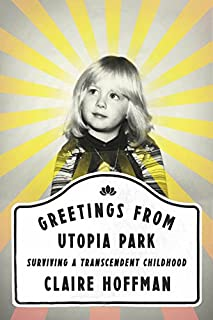 Book Cover: Greetings from Utopia Park: Surviving a Transcendent Childhood