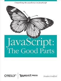 JavaScript: The Good Parts: The Good Parts by [Crockford, Douglas]