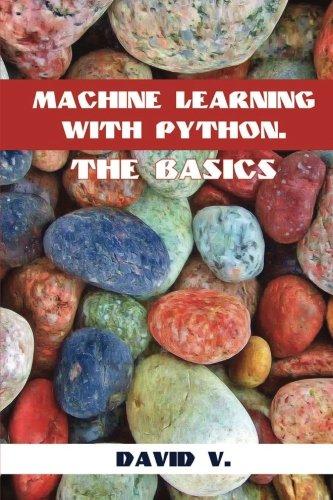 Machine Learning with Python: The Basics
