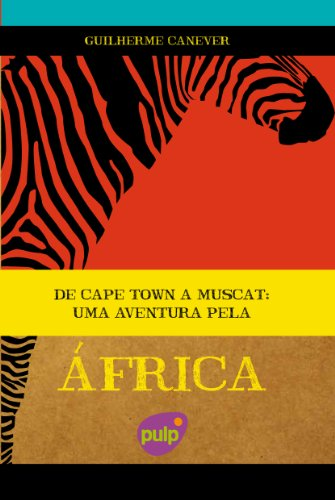 De Cape Town a Muscat – Uma Aventura pela África (Portuguese Edition)