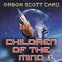 Children of the Mind | Livre audio Auteur(s) : Orson Scott Card Narrateur(s) : Gabrielle de Cuir, John Rubinstein
