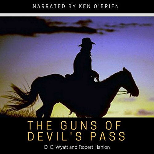 The Guns of Devil's Pass: The Guns of the West Saga, Book 1