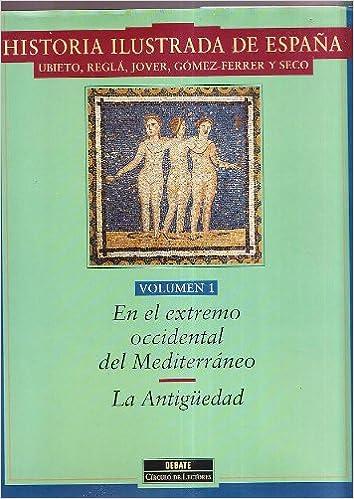 Historia ilustrada de España: Amazon.es: Ubieto, Regla, Jover, Gomez-Ferrer y Seco: Libros