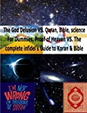 img - for The God Delusion VS. Quran, Bible, science For Dummies, Proof of Heaven VS. The complete infidel s Guide to Koran & Bible: Science & Religion for Dummies(God is not Delusion) book / textbook / text book
