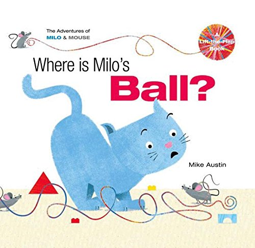 Download Where is Milo?s Ball (The Adventures of Milo & Mouse) pdf