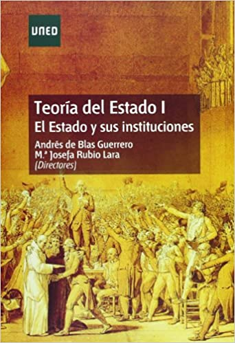 Teoría Del Estado I. el Estado y Sus Instituciones GRADO: Amazon.es: Blas Guerrero, Andrés de, Rubio Lara, M.ª Josefa: Libros