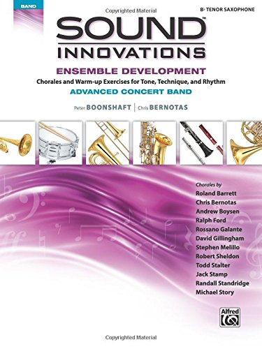 Sound Innovations for Concert Band -- Ensemble Development for Advanced Concert Band: B-flat Tenor Saxophone (Tenor Sheet Music Alfred)