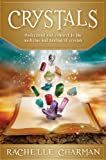 Crystals: Understand and Connect to the Medicine and Healing of Crystals