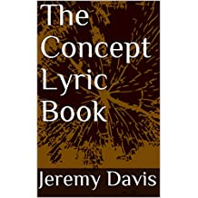The Concept Lyric Book (Real Life Music Ent. 1)