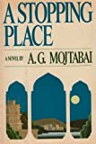 A Stopping Place, A. G. Mojtabai, 0671230832