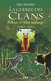 La guerre des Clans, cycle I - tome 01 : Retour à l'état sauvage (01)