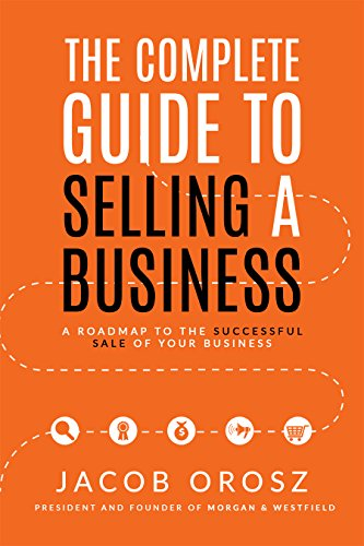 Amazon the complete guide to selling a business a roadmap to the complete guide to selling a business a roadmap to the successful sale of your fandeluxe Image collections