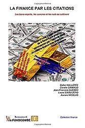 La finance par les citations: Les bons esprits, les cancres et les nuls se cultivent