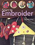 Start to Embroider, Claire Buckley, 1844481115