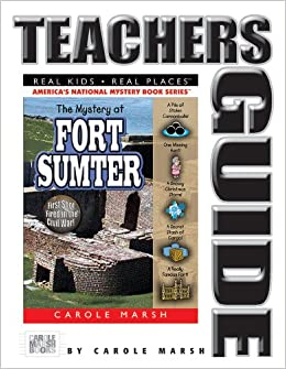 The Mystery at Fort Sumter: The First Shot Fired in the Civil War (Real Kids, Real Places) (Teacher's Guide)