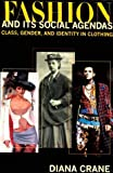 img - for Fashion and Its Social Agendas: Class, Gender, and Identity in Clothing by Crane Diana (2000-08-01) Hardcover book / textbook / text book