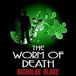 The Worm of Death: Nigel Strangeways, Book 14 | Nicholas Blake