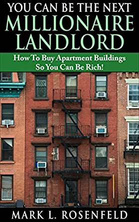amazon com you can be the next millionaire landlord how