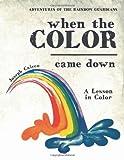 Adventures of the Rainbow Guardians, Joseph Caicco, 146021451X