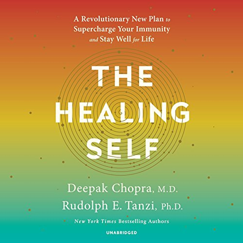 The Healing Self: A Revolutionary New Plan to Supercharge Your Immunity and Stay Well for Life by Random House Audio