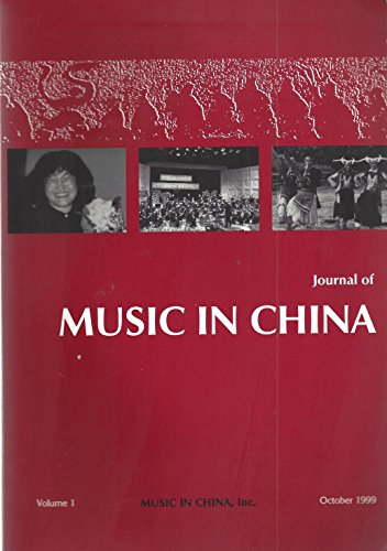 Journal of Music in China : Ethnomusicology in China; Miao Lusheng Speech of Nw Guizhou; Fundamental Theories of Chinese Traditional Music in Ancient Writings; Baban & Its Form; I Ching & John Cage Revisited; Composer Chen Yi;