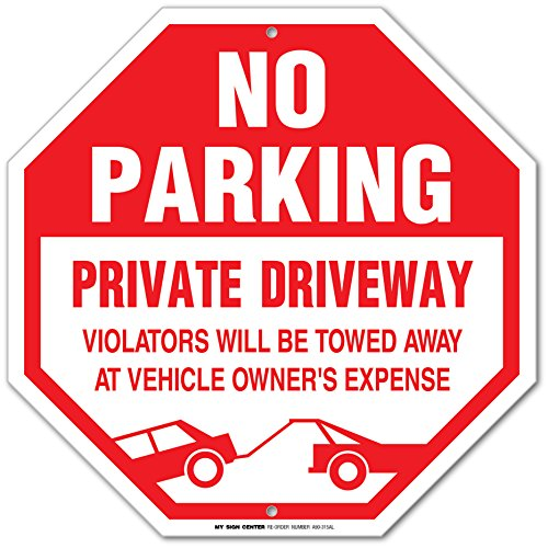 A90-315AL - No Parking Private Driveway Violators Will Be Towed Away At Vehicle Owner's Expense - Do Not Block Driveway - 12