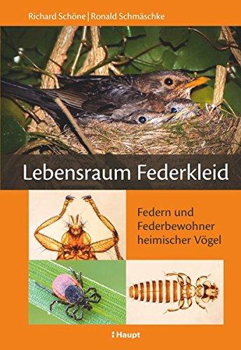 Lebensraum Federkleid: Federn und Federbewohner heimischer Vögel