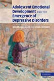 Adolescent Emotional Development and the Emergence of Depressive Disorders, , 1107406595