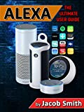download ebook alexa: the ultimate user guide (echo,echo dot,tips and tricks,user guide) pdf epub