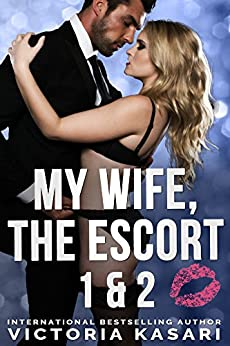 My Wife, The Escort 1 & 2 (My Wife, The Escort Season 1) by [Kasari, Victoria]