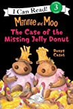 Minnie and Moo: The Case of the Missing Jelly Donut (I Can Read Book 3)