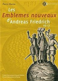 Les emblèmes nouveaux d'Andreas Freidrich : 1617 par Pierre Martin