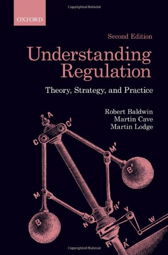 Understanding Regulation: Theory, Strategy, and Practice