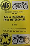 Service and Overhaul Manual for the A.J.S. and Matchless Twin Motor Cycles, 1955-65