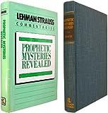 Prophetic Mysteries Revealed, Lehman Strauss, 0872138321