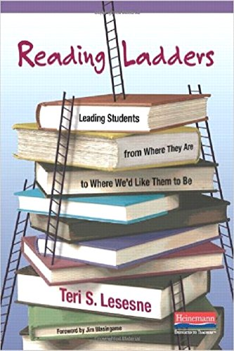 Reading Ladders: Leading Students from Where They Are to...