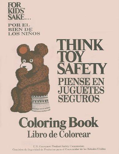 Think Toy Safety Coloring Book For Kids Sake = Piense en Juguetes Seguros Libro de Colorear : por el Bien de los Ninos (English and Spanish Edition)