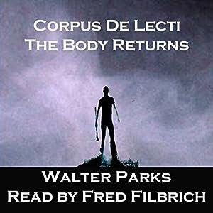 Corpus De Licti: The Body Returns Audiobook
