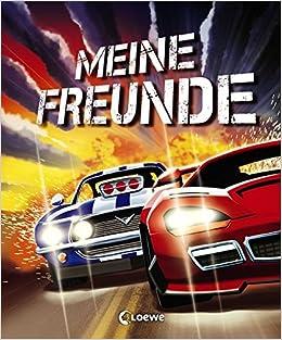 Meine Freunde Rennautos Eintragbücher Amazonde Michael Böhm