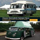 Classic Dormobile Camper Vans, Martin Watts, 1847970834