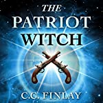 Traitor to the Crown: The Patriot Witch | C. C. Finlay